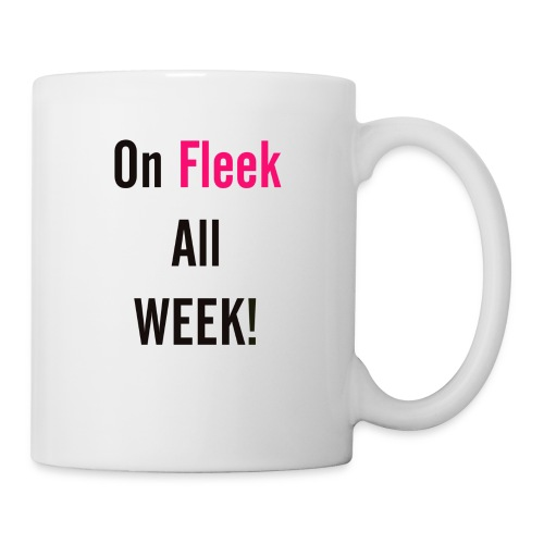 On Fleek All Week - Coffee/Tea Mug