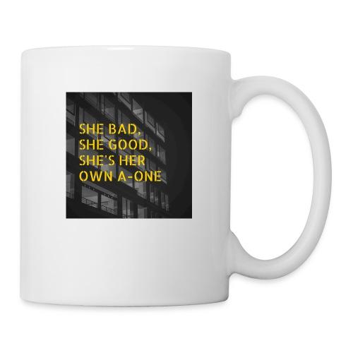 SHE BAD, SHE GOOD, SHE'S HER OWN A-ONE - Coffee/Tea Mug