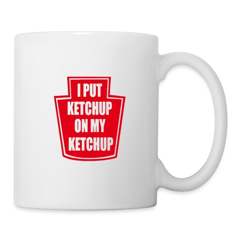 I put ketchup on my ketchup merch - Coffee/Tea Mug