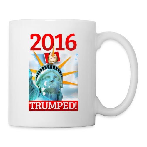 2016 TRUMPED! - Hillary Trumped by Lady Liberty - Coffee/Tea Mug