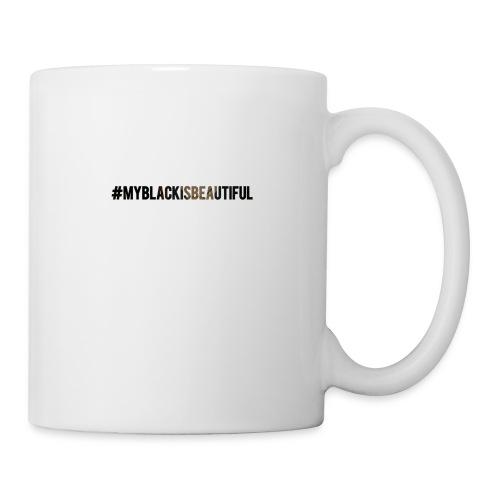 My black is beautiful - Coffee/Tea Mug