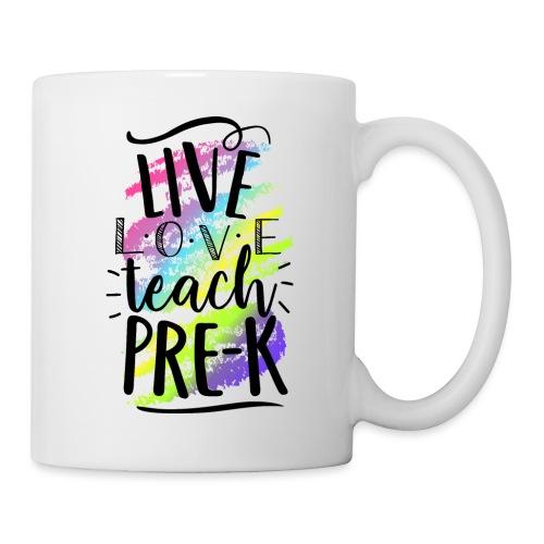 Live Love Teach Pre-K Teacher T-Shirts - Coffee/Tea Mug