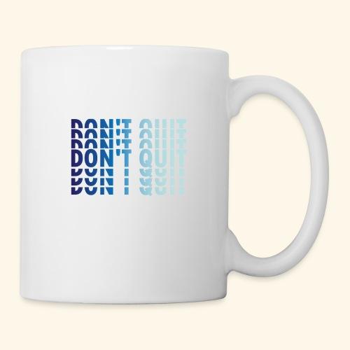 DON'T QUIT #1 - Coffee/Tea Mug