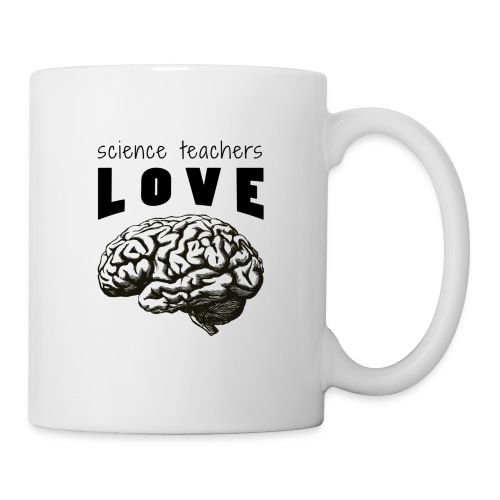 Science teachers love brains! - Coffee/Tea Mug