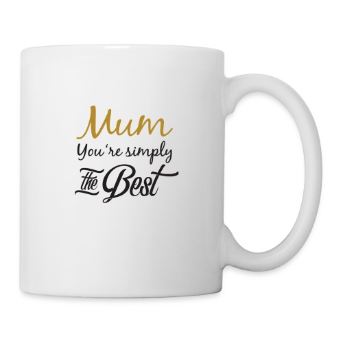 Mum You're Simply The Best - Funny Mother's Day - Coffee/Tea Mug