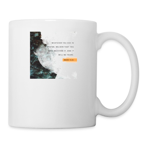 Believe Mark 11:24 - Coffee/Tea Mug
