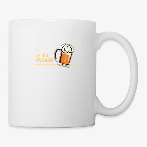 Two beer or not tWo beer - Coffee/Tea Mug