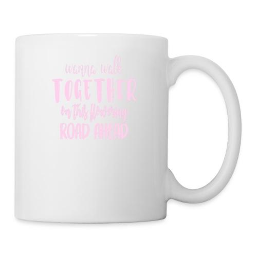 Wanna walk together on this flowering road ahead - Coffee/Tea Mug