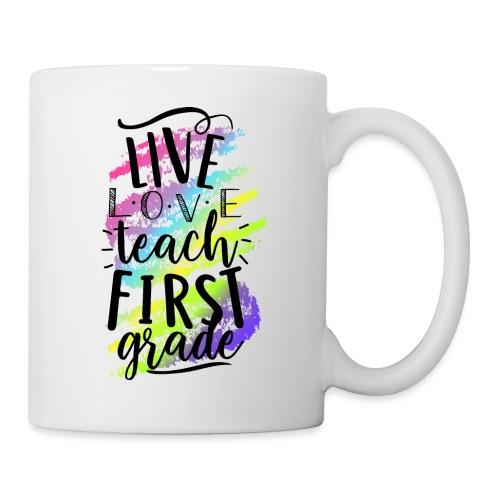 Live Love Teach 1st Grade Teacher T-shirts - Coffee/Tea Mug