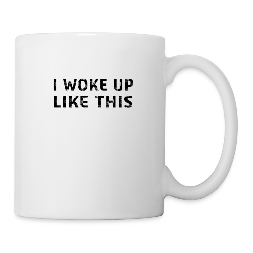 funny fashion I Woke up like this shirt - Coffee/Tea Mug