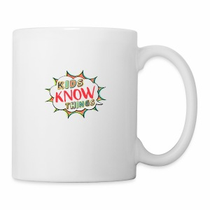 Kids Know Things - Coffee/Tea Mug