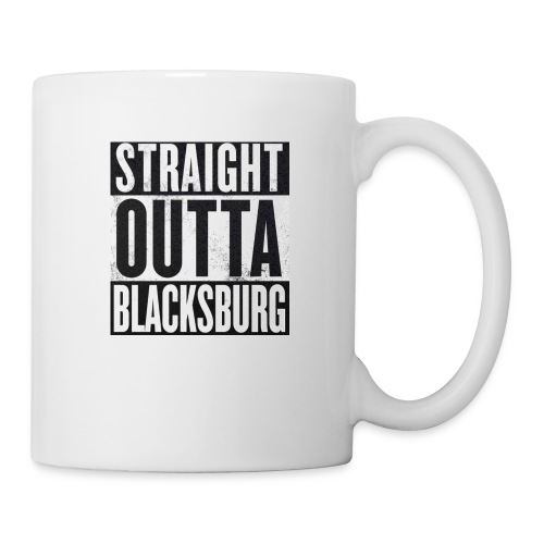 Straight Outta Blacksburg - Coffee/Tea Mug