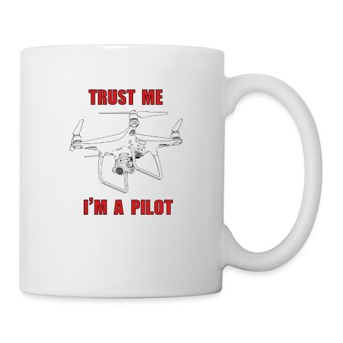 PHANTOM 4 - TRUST ME - I'M A PILOT - Coffee/Tea Mug