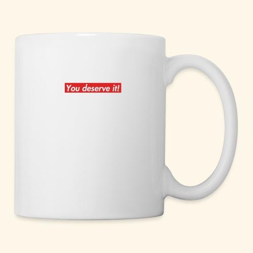 You deserve it! - Coffee/Tea Mug