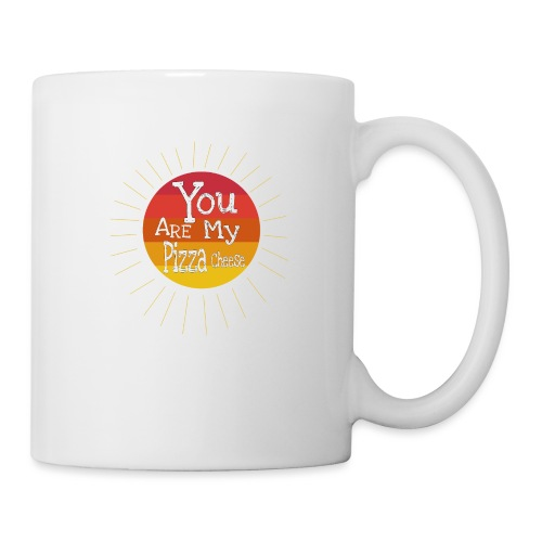 You Are My Pizza Cheese - Coffee/Tea Mug