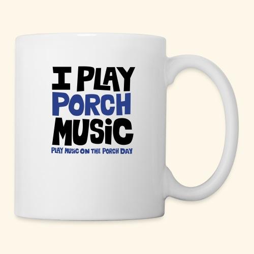 I PLAY PORCH MUSIC - Coffee/Tea Mug