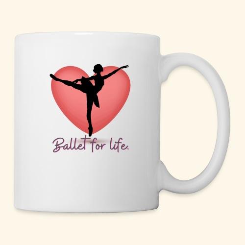 Ballet for life - Coffee/Tea Mug