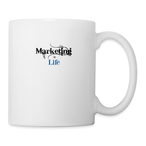Marketing_is_Life - Coffee/Tea Mug