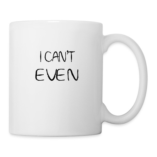 i can t even coffee mug - Coffee/Tea Mug