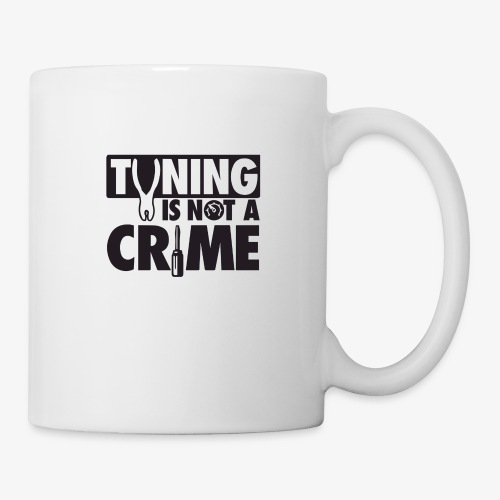 Tuning is not a crime - Coffee/Tea Mug