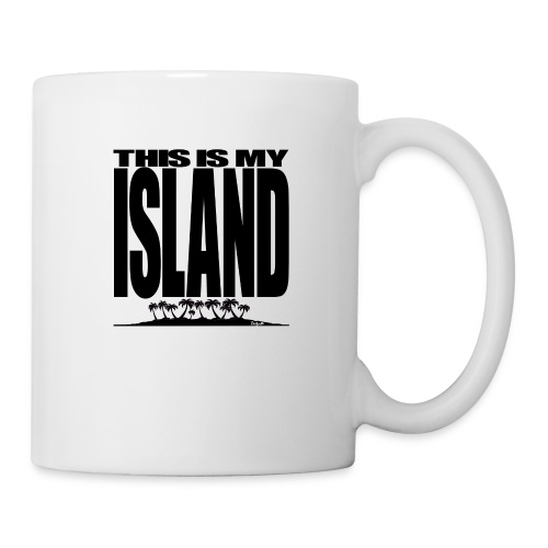 This is MY ISLAND - Coffee/Tea Mug