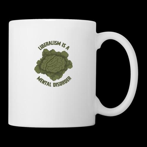 Liberalism Is A Mental Disorder - Coffee/Tea Mug