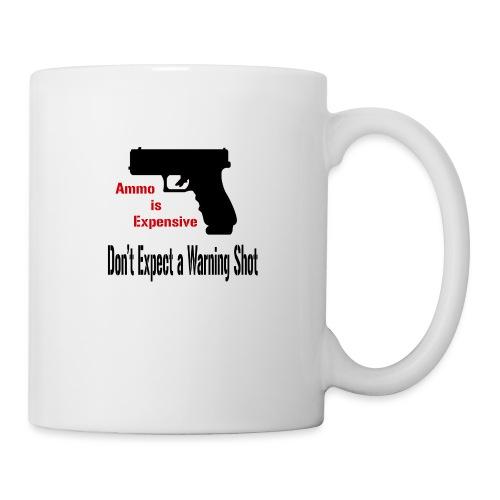 Ammo is Expensive - Coffee/Tea Mug