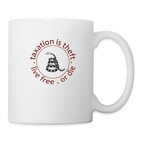 live free or die taxation is theft gadsden - Coffee/Tea Mug