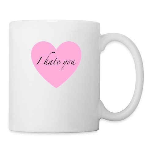 I hate you - Coffee/Tea Mug