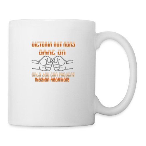 Prevent Mission Abortion! - Coffee/Tea Mug