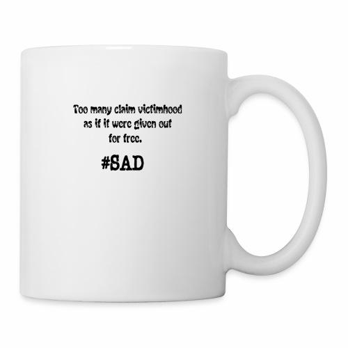 Too many claim victimhood 2 - Coffee/Tea Mug