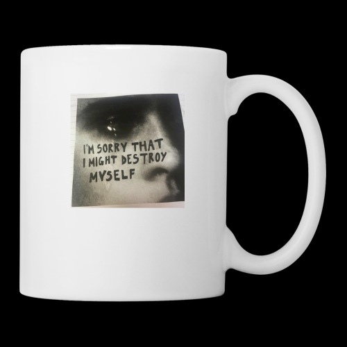 Im sorry that i destroy myself - Coffee/Tea Mug