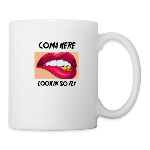 Coma Here Lookin So Fly - Coffee/Tea Mug