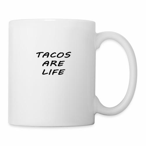 Tacos are life - Coffee/Tea Mug
