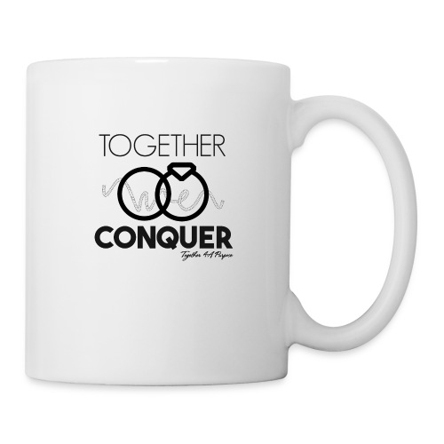 Together we Conquer - Coffee/Tea Mug