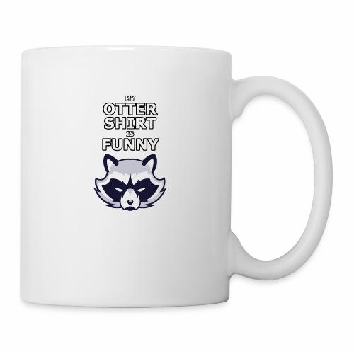 My Otter Shirt Is Funny - Coffee/Tea Mug