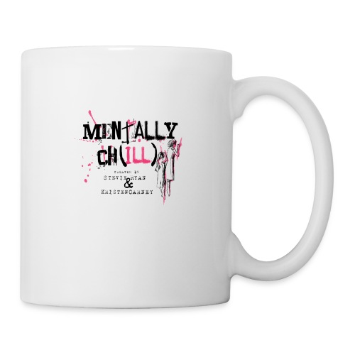 Mentally Ch(ill) Merch - Coffee/Tea Mug