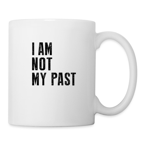 I AM NOT MY PAST (Black Type) Affirmation Tee - Coffee/Tea Mug