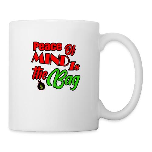 Peace of Mind is the Bag $$ - Coffee/Tea Mug