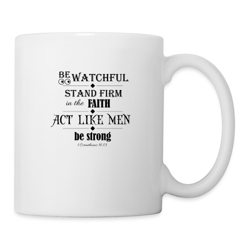 1 Corinthians 16:13 - Coffee/Tea Mug