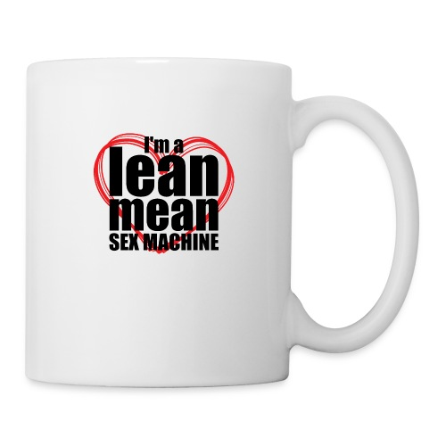 I'm a Lean Mean Sex Machine - Sexy Clothing - Coffee/Tea Mug