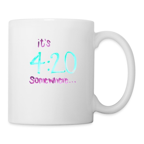 It's 4:20 somewhere... This is NOT about weed. - Coffee/Tea Mug