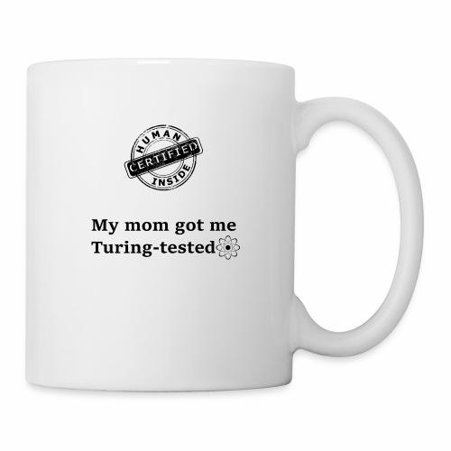 My mom got me Turing tested - Coffee/Tea Mug