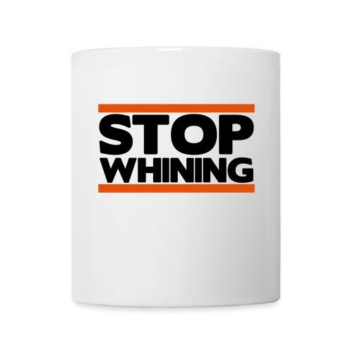 Stop Whining - Coffee/Tea Mug