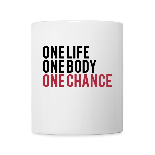 One Life One Body One Chance - Coffee/Tea Mug