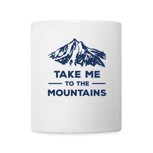 Take me to the mountains T-shirt - Coffee/Tea Mug