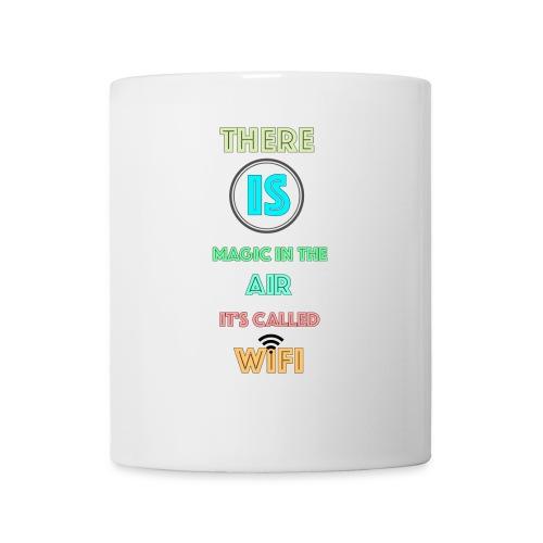 There Is Magic In The Air, It's Called Wifi - Coffee/Tea Mug