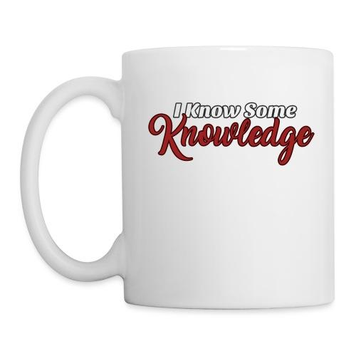 I Know Some Knowledge - Coffee/Tea Mug