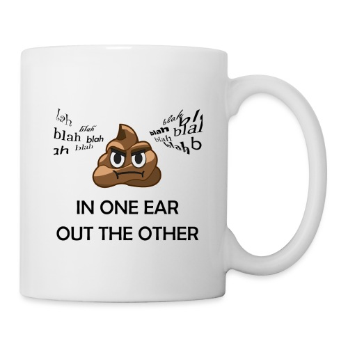 In One Ear, Out the Other - Coffee/Tea Mug