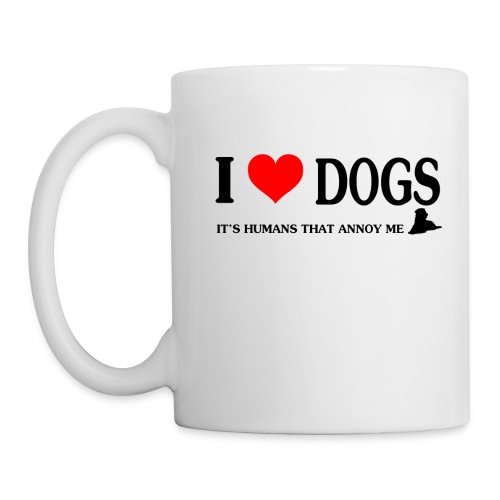 i love dogs - It's humans that annoy me - Coffee/Tea Mug